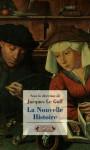 La Nouvelle Histoire (Les Encyclopedies Du Savoir Moderne) (French Edition) - Jacques Le Goff, Jacques Revel, Roger Chartier