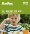 101 Recipes for Kids: Tried-and-Tested Ideas - Angela Nilsen, Jeni Wright