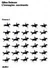 Cinema. Vol. 1: L'Immagine-movimento. - Gilles Deleuze, Jean-Paul Manganaro
