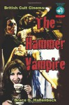 The Hammer Vampire: British Cult Cinema - Bruce G. Hallenbeck, Jimmy Sangster