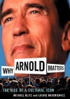 Why Arnold Matters: The Rise Of A Cultural Icon - Michael Blitz, Louise Krasniewicz