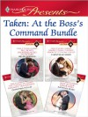 Taken: At the Boss's Command Bundle: The Boss's Inexperienced SecretaryArgentinian Playboy, Unexpected Love-ChildThe Tuscan Tycoon's Pregnant HousekeeperKept by Her Greek Boss - Helen Brooks, Chantelle Shaw, Christina Hollis, Kathryn Ross