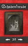Schadenfreude (Alternate Cover Art Edition) - XIX