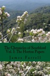 The Horton Papers: The Chronicles of Southford Vol. 1 (Volume 1) - James Farrell