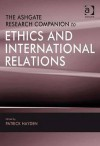 Ashgate Research Companion to Ethics and International Relations - Ashgate Publishing Group