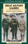 Great Military Leaders: Charismatic Canadian Commanders - Norman Leach
