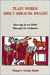 Plain Words about Biblical Images: Growing in Our Faith Through the Scriptures - Margaret Nutting Ralph