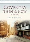Coventry Then & Now - David McGrory