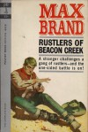 Rustlers of Beacon Creek - Max Brand