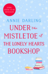 Under the Mistletoe at the Lonely Hearts Bookshop - Annie Darling