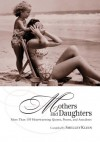 Mothers and Daughters: More Than 150 Heartwarming Quotes, Poems, and Anecdotes - Shelley Klein
