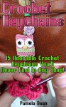 Crochet Keychains: 15 Adorable Crochet Keychains You'll Never Find In Any Shop! - Pamela Dean