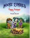 Moore Zombies: Happy Kamper - Wendy Knuth, Sudipta Dasgupta