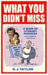 What You Didn't Miss: A Book of Literary Parodies as Featured in Private Eye - D.J. Taylor, Ken Pyne