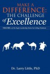 Make a Difference: The Challenge of Excellence: Volume 1 of the Eagle Leadership Series for College Students - Larry Little