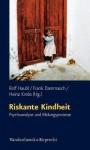 Riskante Kindheit: Psychoanalyse Und Bildungsprozesse - Rolf Haubl