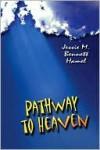 Pathway to Heaven - Jessie M. Bennett Hamel
