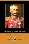 Serbia in Light and Darkness (Dodo Press) - Nicholai Velimirovic