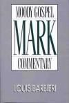 Mark- Gospel Commentary - Louis A. Barbieri