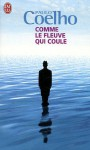 Comme Le Fleuve Qui Coule (Litterature Generale) (French Edition) - Paulo Coelho