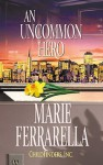 An Uncommon Hero (Childfinders, Inc. Series) - Marie Ferrarella