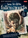 How to Draw Fallen Angels: Discover the secrets to drawing, painting, and illustrating beings of the otherworld (Fantasy Underground) - Michael Butkus, Michelle Prather