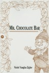 Mr. Chocolate Bar - Violet Vaughn Zigler