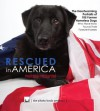 Rescued in America: The Heartwarming Stories of 105 Former Homeless Dogs Who Have Now Found Their Forever Homes (The Photo Book Projects) - Melissa McDaniel