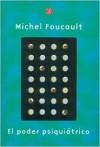 El Poder Psiquiátrico: Curso en el Collège de France, (1973-1974) - Michel Foucault