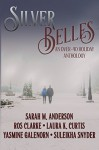 Silver Belles: An Over-40 Holiday Anthology - Yasmine Galenorn, Suleikha Snyder, Ros Clarke, Laura K. Curtis, Sarah M. Anderson