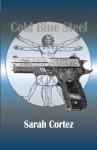 Cold Blue Steel - Sarah Cortez