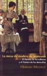 La mesa de madera de manzano / El Paraíso de los solteros y el Tártaro de las doncellas - Herman Melville