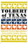 Tolbert of Texas: The Man and His Work - Frank Tolbert, Frank Tolbert, Stanley Marcus