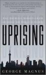 Uprising: Will Emerging Markets Shape or Shake the World Economy - George Magnus