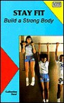 Stay Fit: Build a Strong Body - Catherine Reef