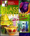 Glass Painting in an afternoon® - Mickey Baskett