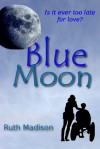 Blue Moon - Ruth Madison