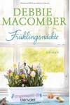 Frühlingsnächte: Roman (ROSE HARBOR-REIHE, Band 2) - Debbie Macomber