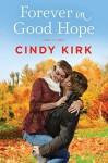 Forever in Good Hope (A Good Hope Novel Book 4) - Cindy Kirk