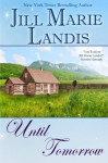 Until Tomorrow - Jill Marie Landis
