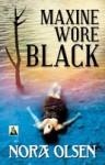 Maxine Wore Black - Nora Olsen