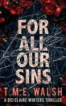 For All Our Sins (DCI Claire Winters, Book 1) - T.M.E. Walsh