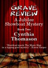 Grave Review, A Jubilee Showboat Mystery, Book 2 - Cynthia Thomason