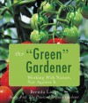 The Green Gardener: Working with Nature, Not Against It - Brenda Little
