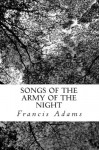 Songs of the Army of the Night - Francis Adams