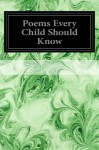 Poems Every Child Should Know - Various, Mary E. Burt