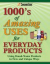 1000s of Amazing Uses for Everyday Products - Betsy Rossen Elliot