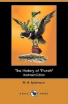 """The History of """"Punch"""" (Illustrated Edition) (Dodo Press) - M. Spielmann"""