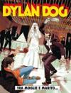 Dylan Dog n. 295: Tra moglie e marito... - Tiziano Sclavi, Giancarlo Marzano, Franco Saudelli, Angelo Stano
