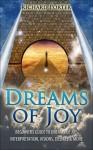 Dreams of Joy: Beginners Guide to Dreams of Joy, Interpretation, Visions, Desires & More - Richard Porter